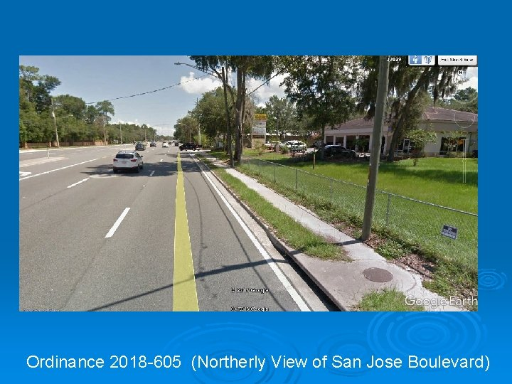 Ordinance 2018 -605 (Northerly View of San Jose Boulevard)