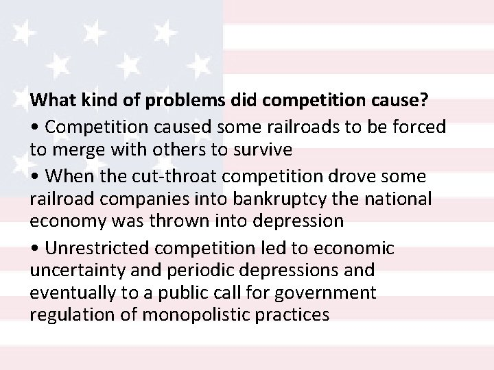 What kind of problems did competition cause? • Competition caused some railroads to be