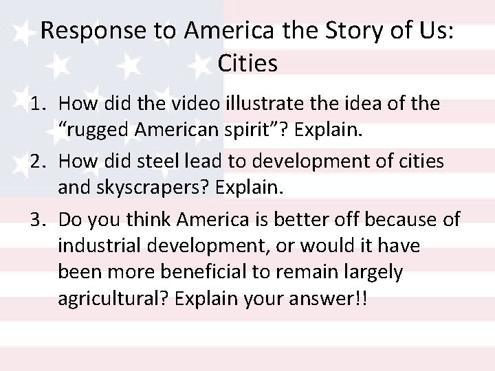 Response to America the Story of Us: Cities 1. How did the video illustrate
