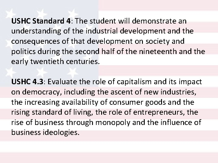 USHC Standard 4: The student will demonstrate an understanding of the industrial development and