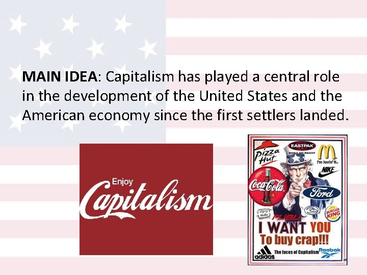 MAIN IDEA: Capitalism has played a central role in the development of the United