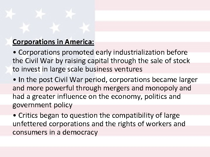 Corporations in America: • Corporations promoted early industrialization before the Civil War by raising
