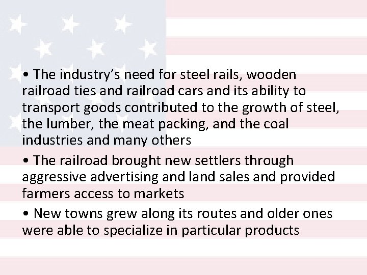 • The industry's need for steel rails, wooden railroad ties and railroad cars