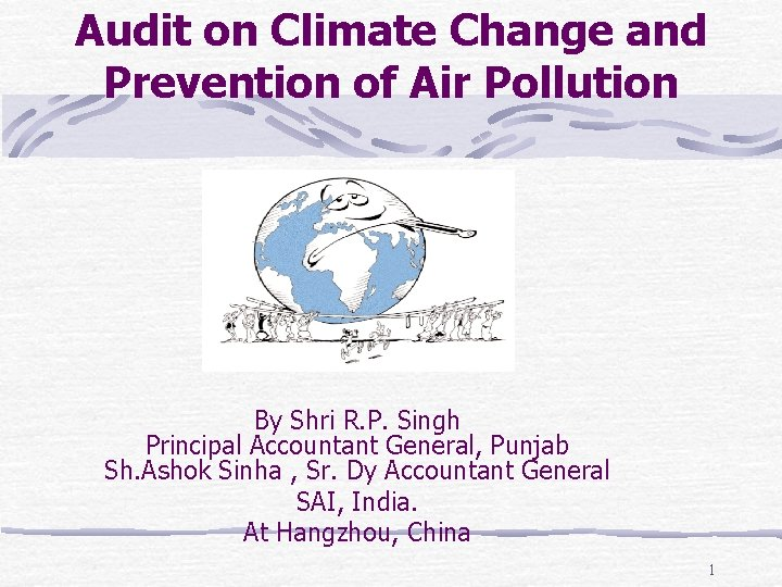 Audit on Climate Change and Prevention of Air Pollution By Shri R. P. Singh