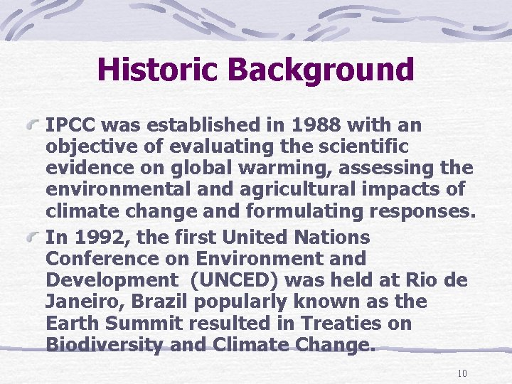 Historic Background IPCC was established in 1988 with an objective of evaluating the scientific