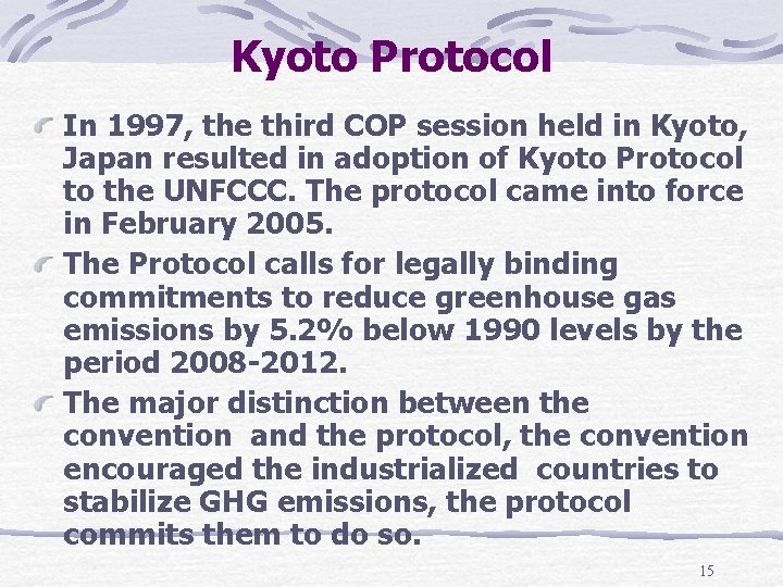 Kyoto Protocol In 1997, the third COP session held in Kyoto, Japan resulted in