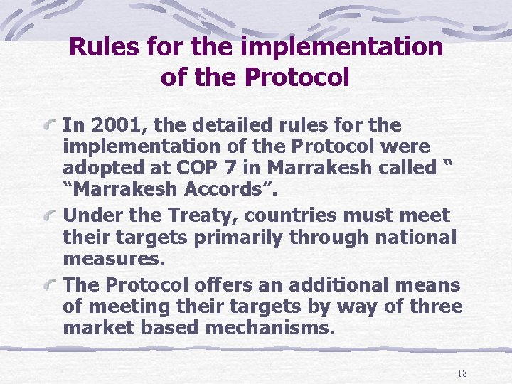 Rules for the implementation of the Protocol In 2001, the detailed rules for the