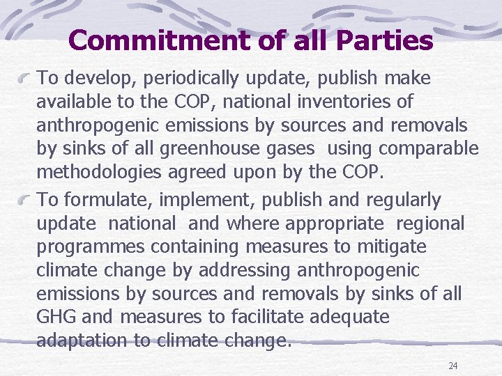 Commitment of all Parties To develop, periodically update, publish make available to the COP,