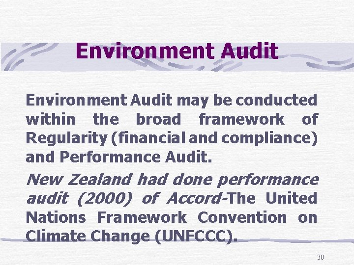 Environment Audit may be conducted within the broad framework of Regularity (financial and compliance)