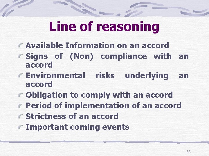 Line of reasoning Available Information on an accord Signs of (Non) compliance with an