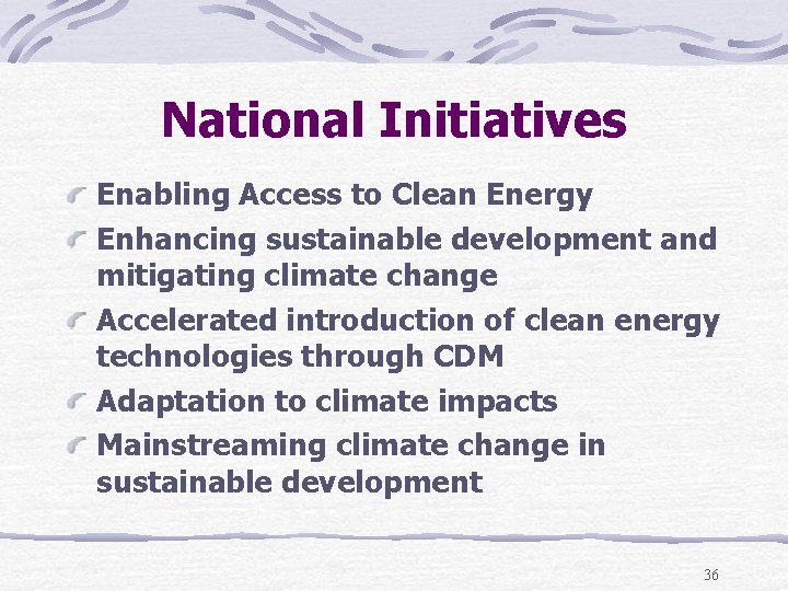 National Initiatives Enabling Access to Clean Energy Enhancing sustainable development and mitigating climate change