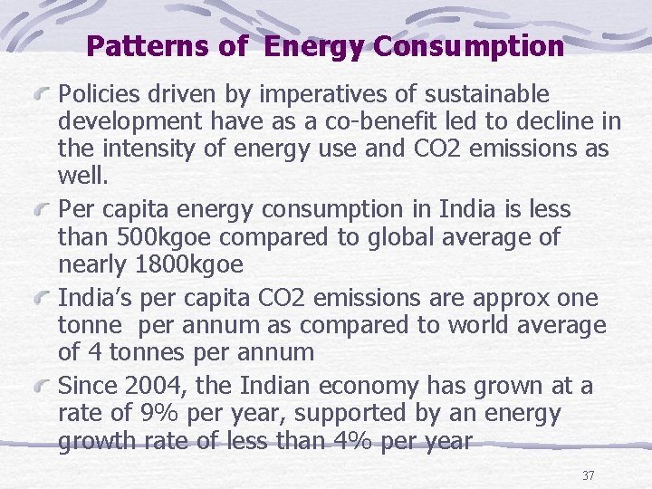 Patterns of Energy Consumption Policies driven by imperatives of sustainable development have as a
