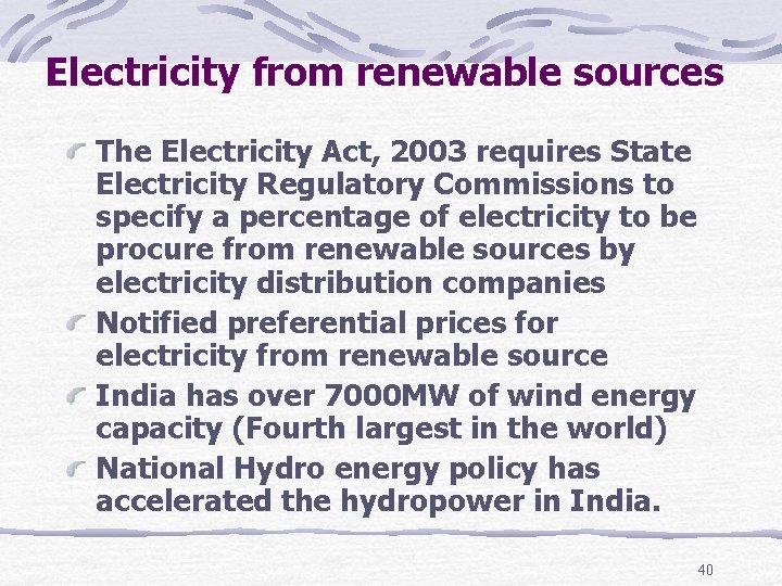 Electricity from renewable sources The Electricity Act, 2003 requires State Electricity Regulatory Commissions to