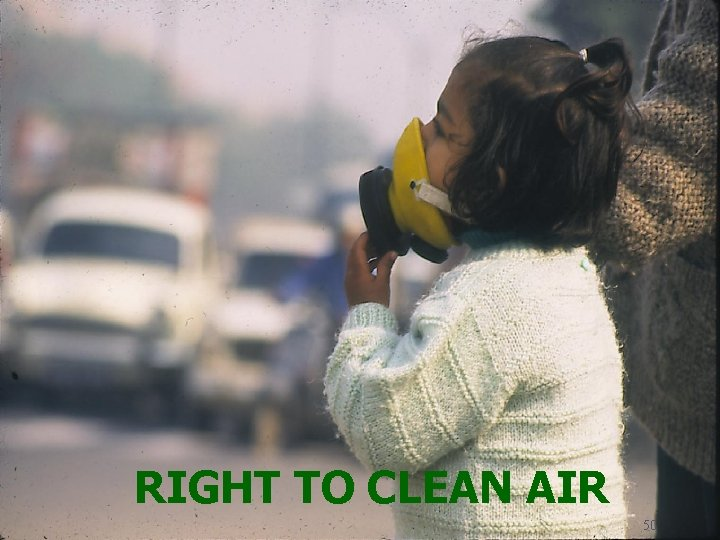 RIGHT TO CLEAN AIR 50