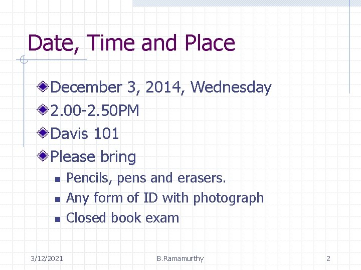 Date, Time and Place December 3, 2014, Wednesday 2. 00 -2. 50 PM Davis