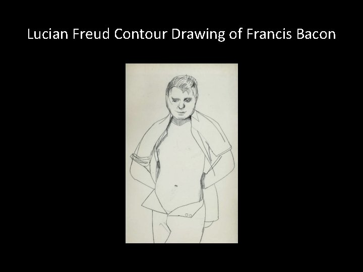 Lucian Freud Contour Drawing of Francis Bacon