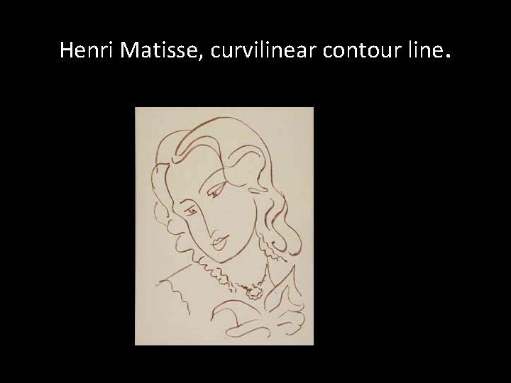 Henri Matisse, curvilinear contour line.