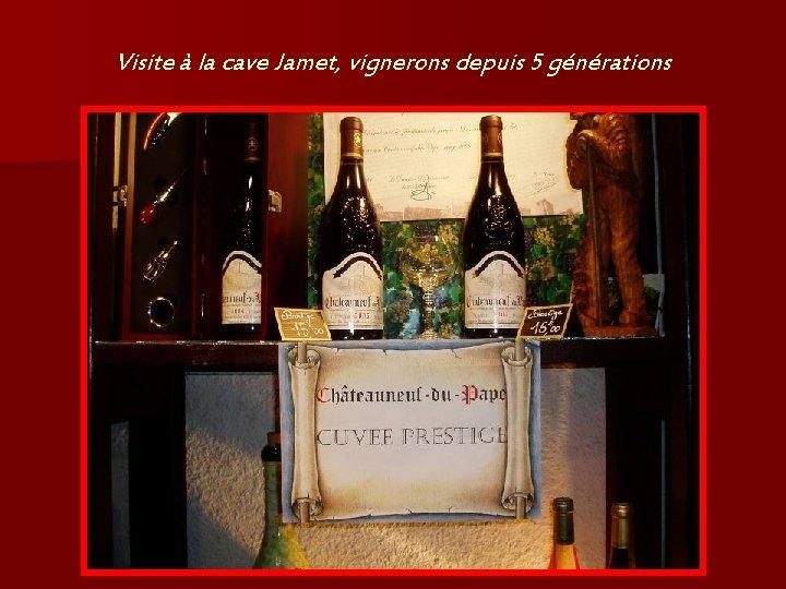 Visite à la cave Jamet, vignerons depuis 5 générations