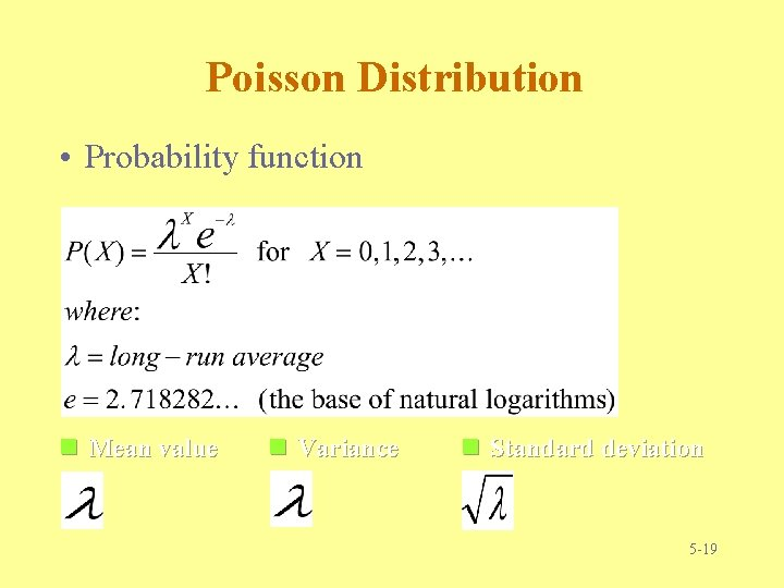 Poisson Distribution • Probability function n Mean value n Variance n Standard deviation 5