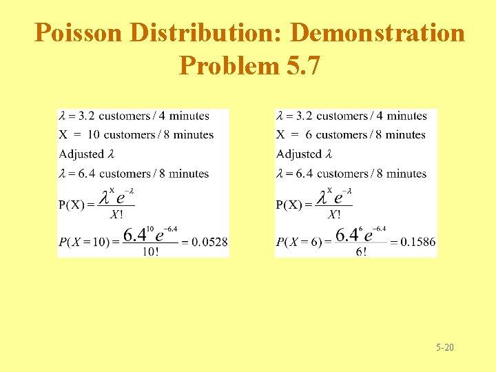 Poisson Distribution: Demonstration Problem 5. 7 5 -20