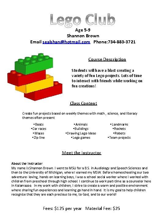 Age 5 -9 Shannon Brown Email sealshan@hotmail. com Phone: 734 -883 -3721 Course Description