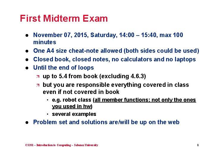 First Midterm Exam l l November 07, 2015, Saturday, 14: 00 – 15: 40,