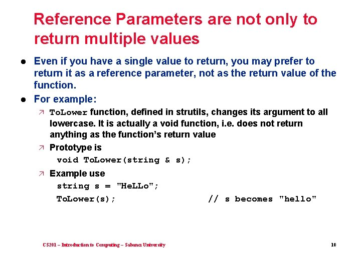 Reference Parameters are not only to return multiple values l l Even if you