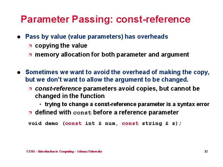 Parameter Passing: const-reference l Pass by value (value parameters) has overheads ä copying the