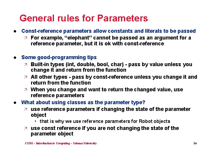 General rules for Parameters l Const-reference parameters allow constants and literals to be passed