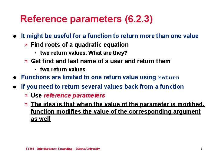 Reference parameters (6. 2. 3) l It might be useful for a function to