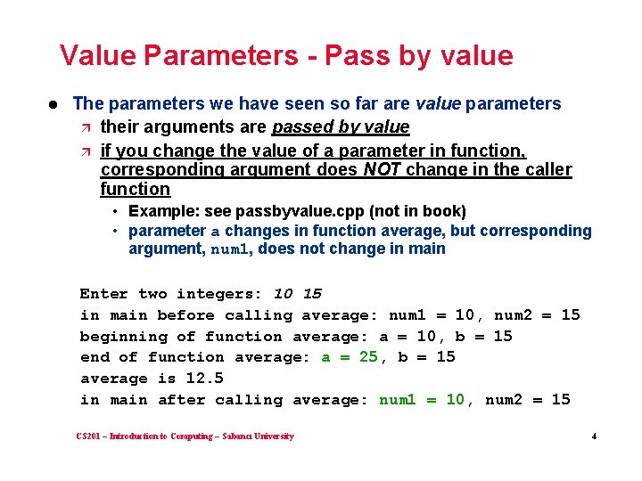 Value Parameters - Pass by value l The parameters we have seen so far