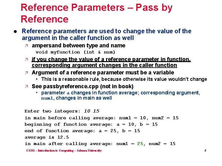 Reference Parameters – Pass by Reference l Reference parameters are used to change the