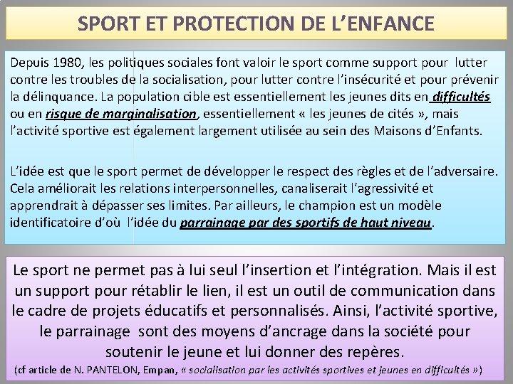 SPORT ET PROTECTION DE L'ENFANCE Depuis 1980, les politiques sociales font valoir le sport