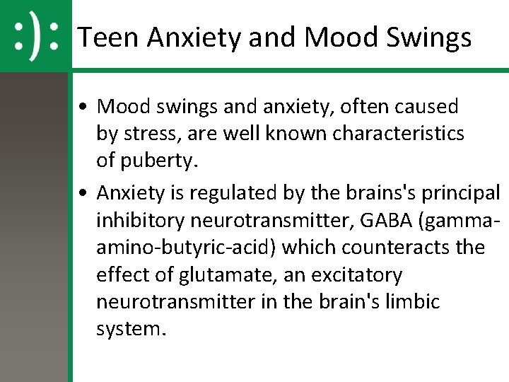 Teen Anxiety and Mood Swings • Mood swings and anxiety, often caused by stress,