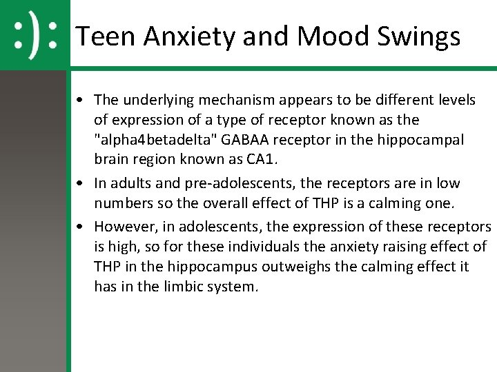 Teen Anxiety and Mood Swings • The underlying mechanism appears to be different levels