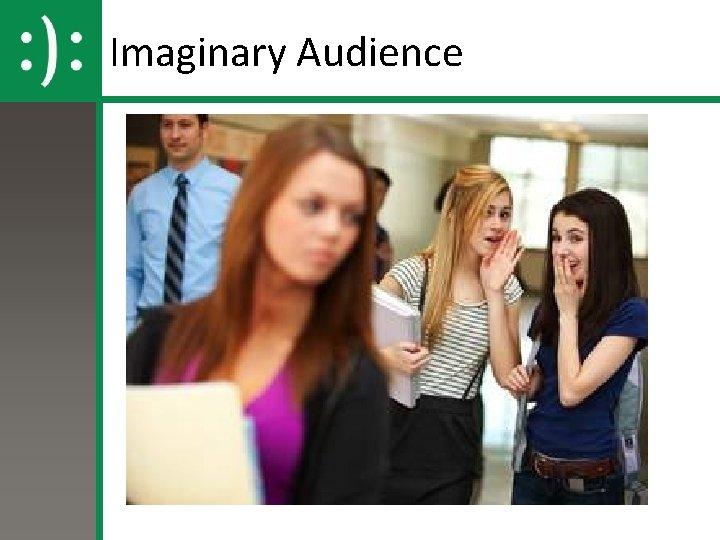 Imaginary Audience