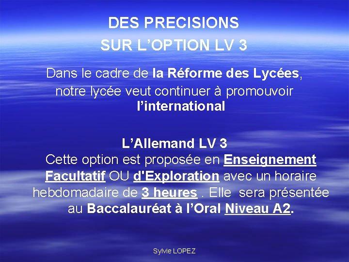 DES PRECISIONS SUR L'OPTION LV 3 Dans le cadre de la Réforme des Lycées,