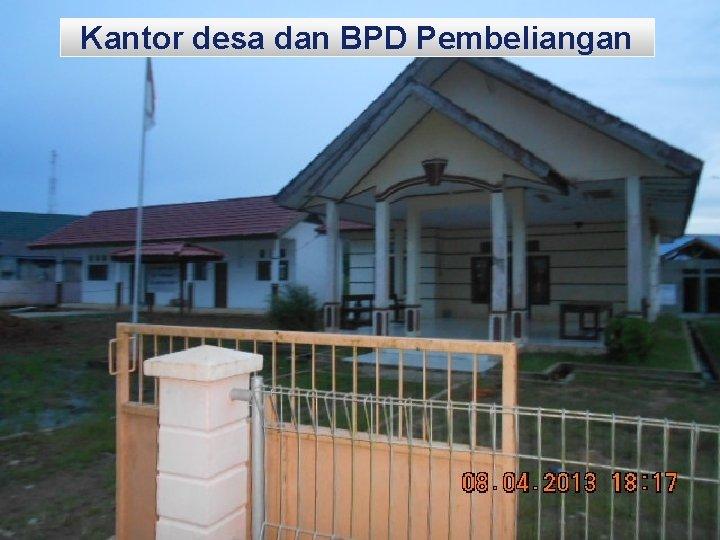 Kantor desa dan BPD Pembeliangan LOGO