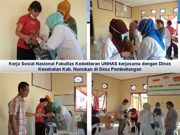 LOGO Kerja Sosial Nasional Fakultas Kedokteran UNHAS kerjasama dengan Dinas Kesehatan Kab. Nunukan di