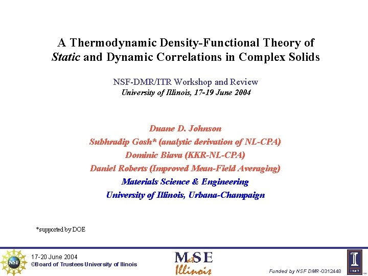 A Thermodynamic Density-Functional Theory of Static and Dynamic Correlations in Complex Solids NSF-DMR/ITR Workshop