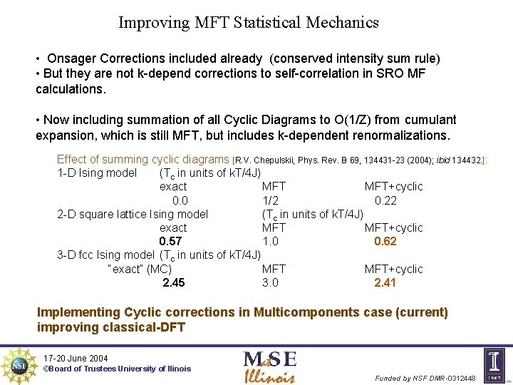Improving MFT Statistical Mechanics • Onsager Corrections included already (conserved intensity sum rule) •