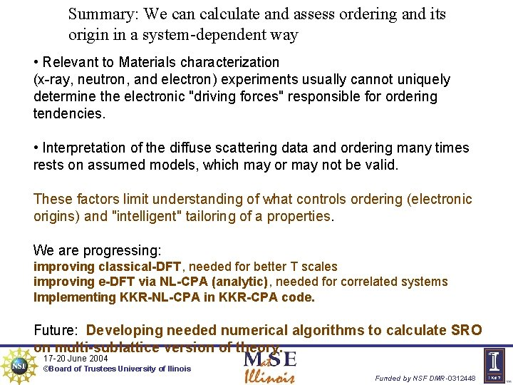 Summary: We can calculate and assess ordering and its origin in a system-dependent way
