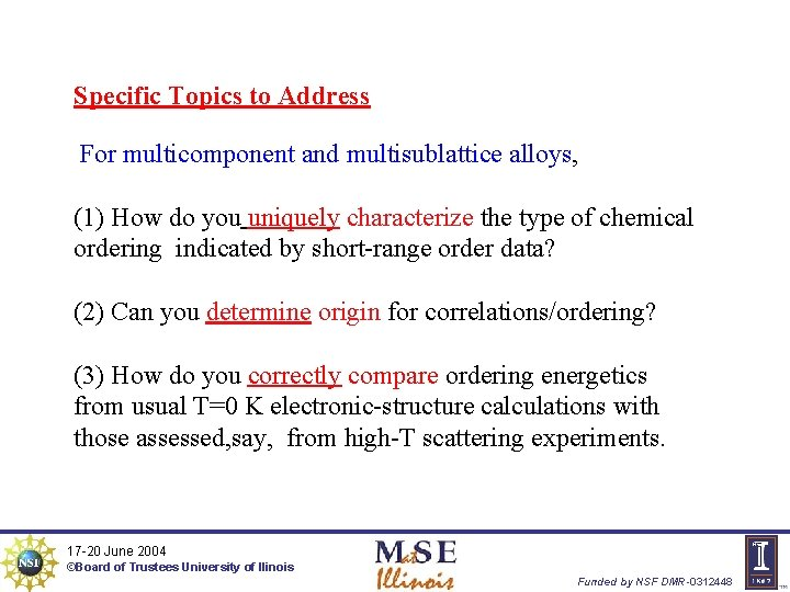 Specific Topics to Address For multicomponent and multisublattice alloys, (1) How do you uniquely