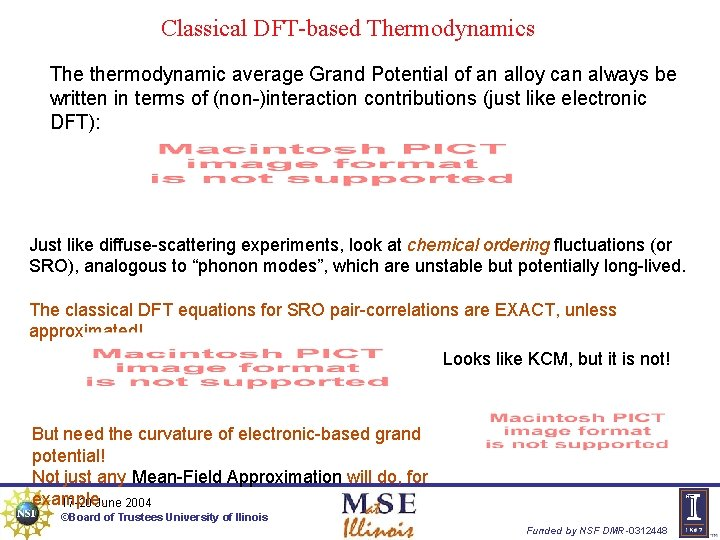 Classical DFT-based Thermodynamics The thermodynamic average Grand Potential of an alloy can always be