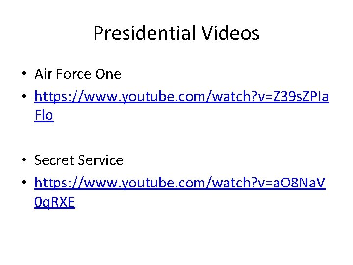 Presidential Videos • Air Force One • https: //www. youtube. com/watch? v=Z 39 s.