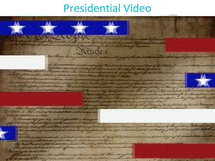 Presidential Video