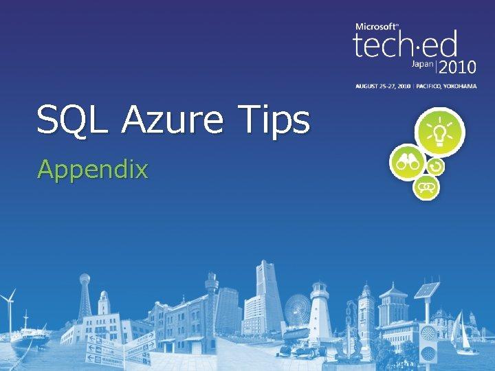 SQL Azure Tips Appendix