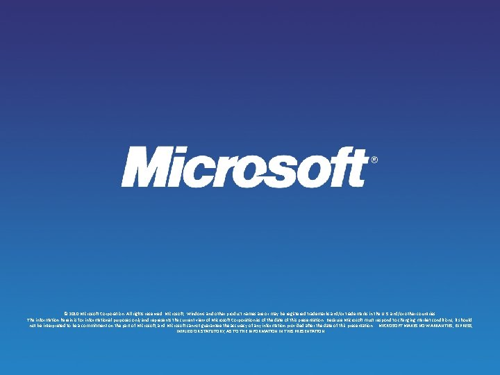 © 2010 Microsoft Corporation. All rights reserved. Microsoft, Windows and other product names are