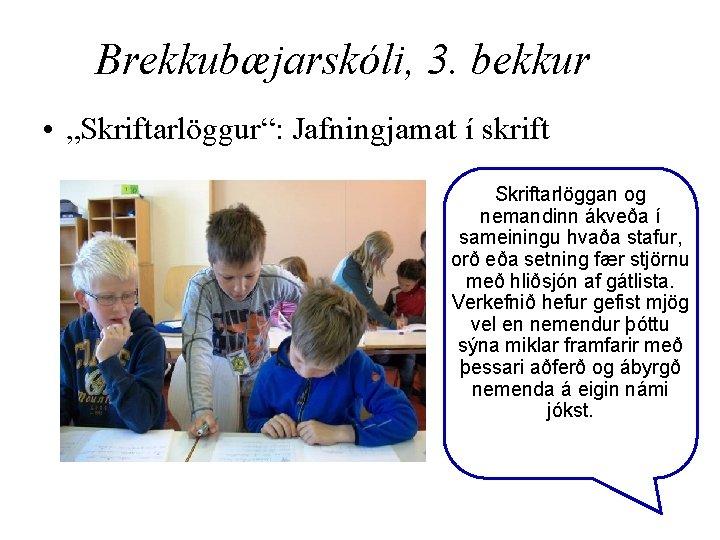 """Brekkubæjarskóli, 3. bekkur • """"Skriftarlöggur"""": Jafningjamat í skrift Skriftarlöggan og nemandinn ákveða í sameiningu"""