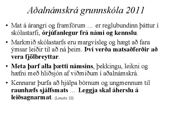 Aðalnámskrá grunnskóla 2011 • Mat á árangri og framförum … er reglubundinn þáttur í